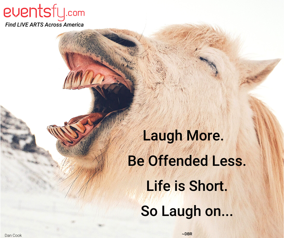Laugh More Be Offended Less Life is Short So Laugh on