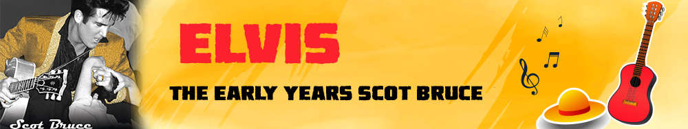 Elvis: The Early Years, Scot Bruce